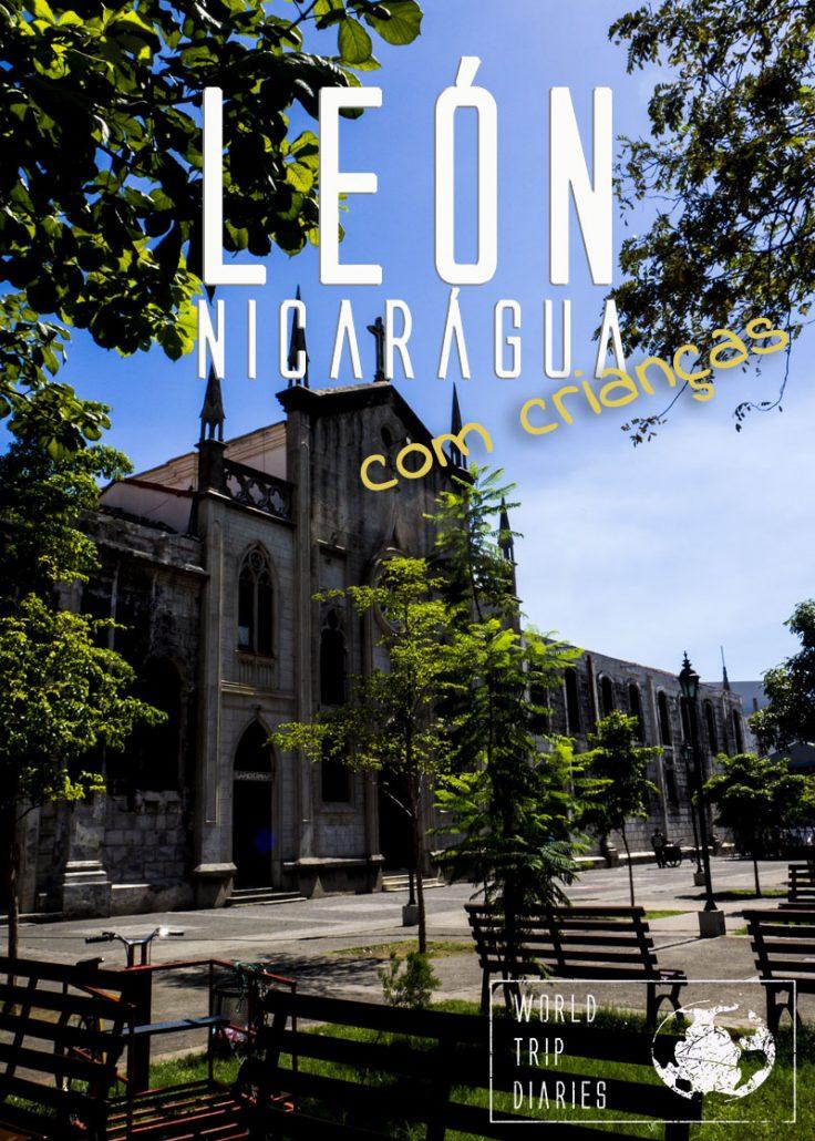 León é uma cidade colonial colorida e cheia de vida, provavelmente o melhor lugar para se conhecer da Nicarágua com crianças. Clique para saber mais!