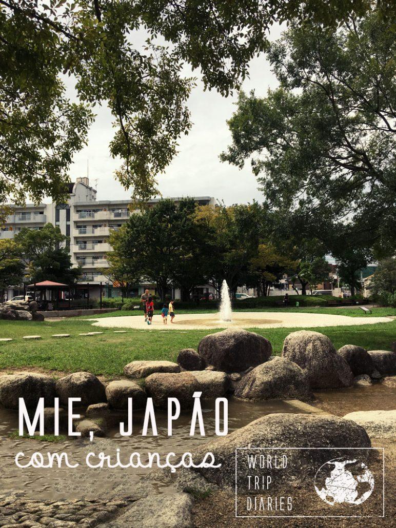 Mie é um Estado pequeno do Japão, e nós visitamos com as crianças! Clique para ler mais!