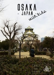 For families with kids, Osaka may be the best city in Japan to visit. We took our kids there twice. Click to know more!