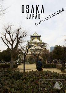 Osaka é uma cidade incrível para uma viagem em família. Além de ser uma das mais baratas do Japão, oferece de tudo! Clique para saber mais