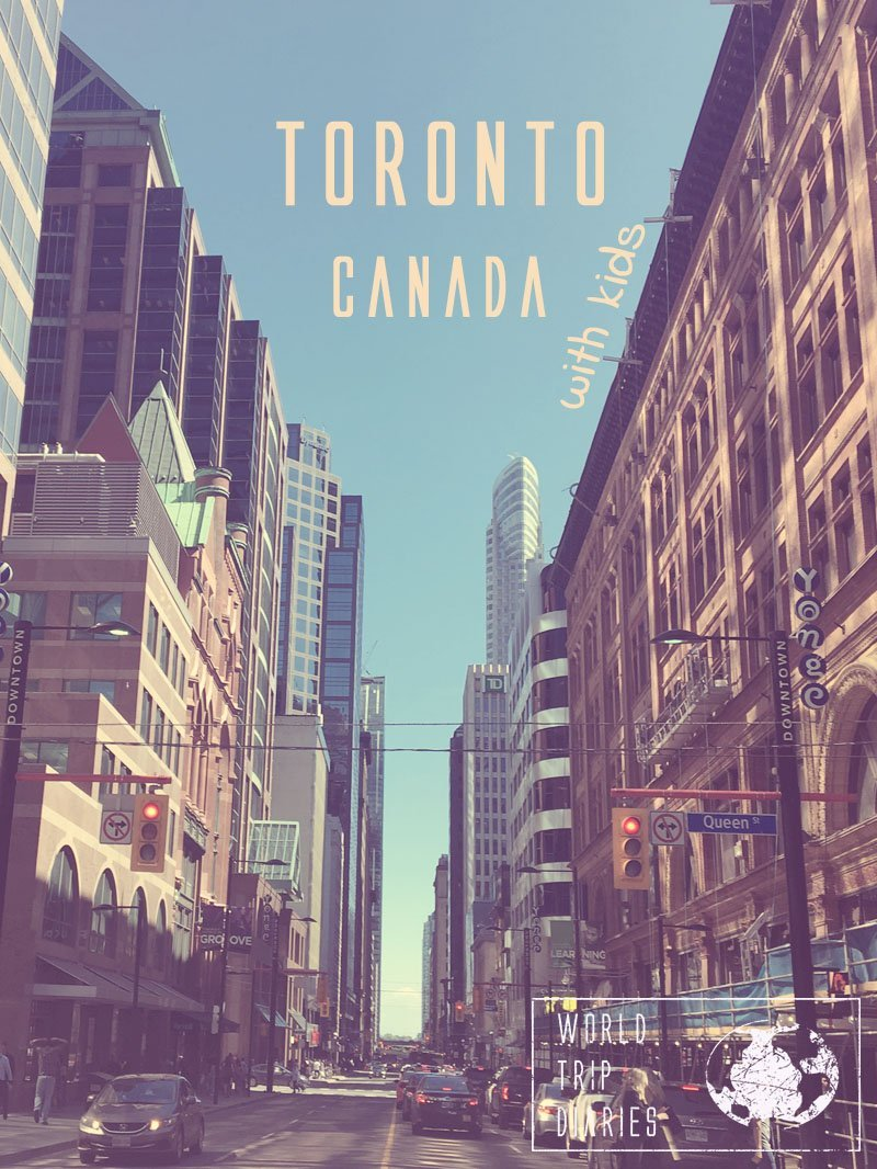 A Little Guide to Toronto, Canada, with kids | World Trip Diaries