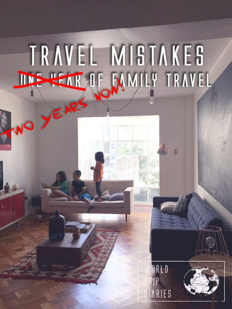 When you travel, you're bound to commit mistakes. Here are our worst mistakes from our 2 years of full time travel with kids. Click for more! #travel #mistakes #familytravel