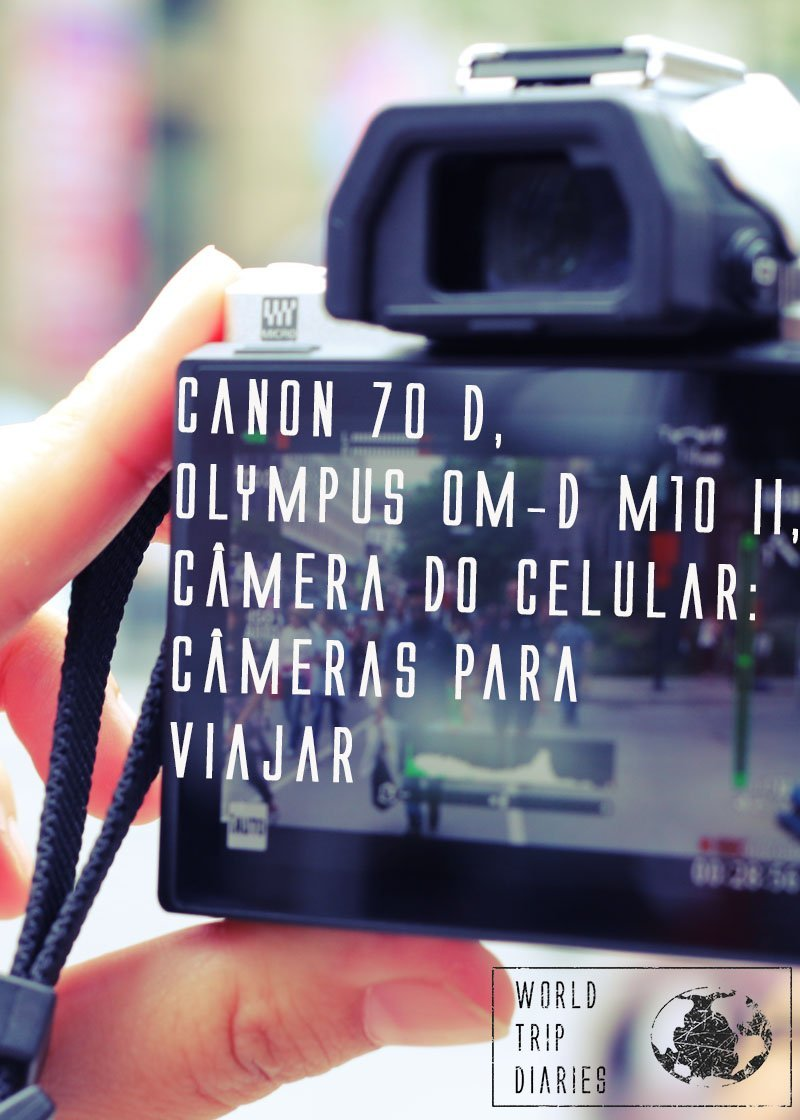 Viajar sem fotografar é impossível para mim. Veja aqui as câmeras que a gente usa!