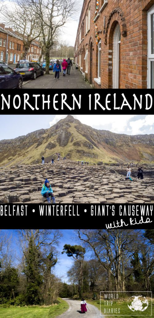 Here's a guide with the best things to do in Northern Ireland with kids - Giant's Causeway, Winterfell, and Belfast! Click for more!